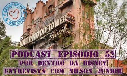 PODCAST EP. 52 – Por Dentro da Disney – Entrevista com Nilson Junior