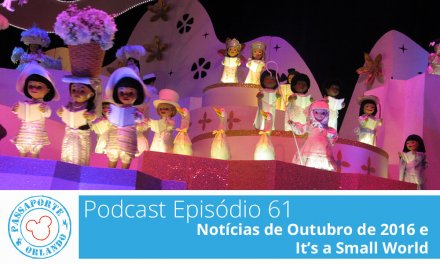 PODCAST EP. 61 – Notícias de Outubro de 2016 e It's a Small World