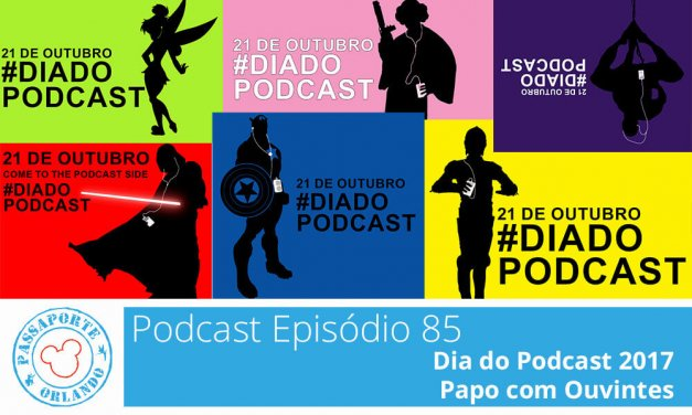 PODCAST EP. 85 – Dia do Podcast 2017: Papo com ouvintes