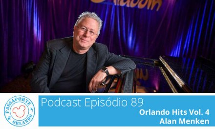 PODCAST EP. 89 – Orlando Hits Vol. 4 – Alan Menken
