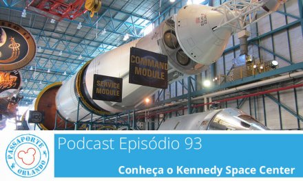 PODCAST EP. 93 – Conheça o Kennedy Space Center