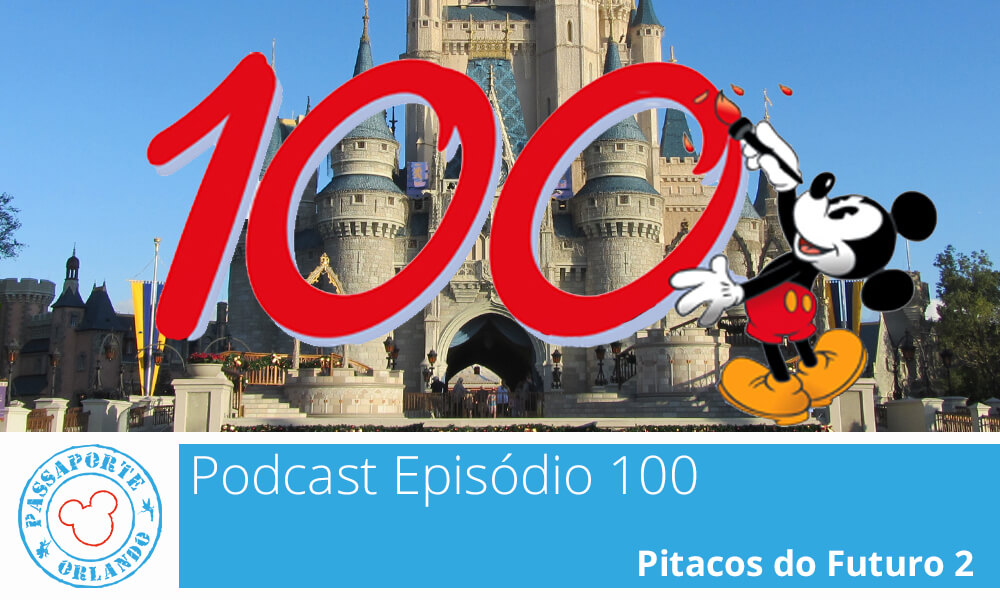 PODCAST EP. 100 – Pitacos do Futuro 2