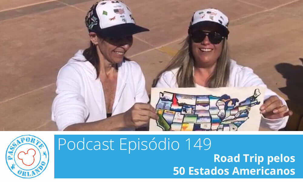 PODCAST EP. 149 – Road Trip pelos 50 Estados Americanos