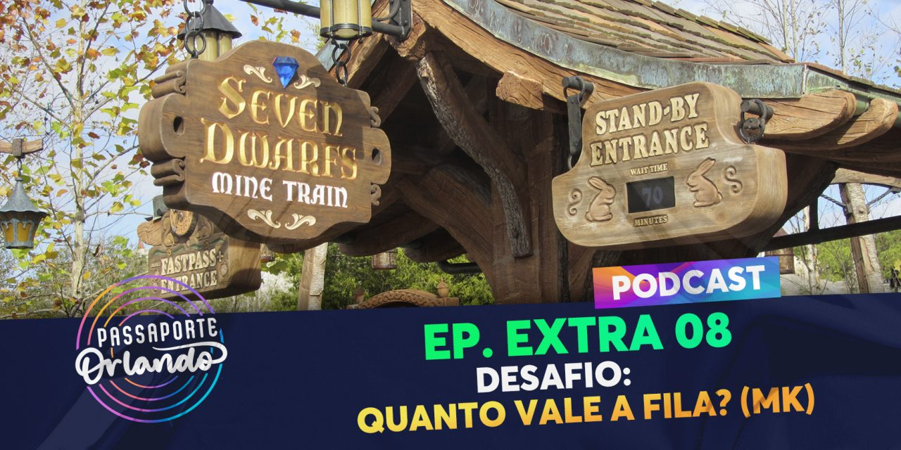 PODCAST EXTRA 08 – Desafio: Quanto vale a fila? (Magic Kingdom)