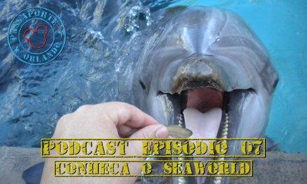 PODCAST EP. 07 – Conheça o Sea World Orlando