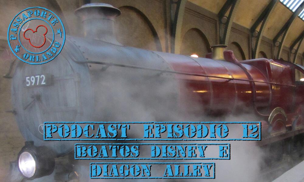 PODCAST EP. 12 –  Julho: Notícias e inauguração do The Wizarding World of Harry Potter – Diagon Alley