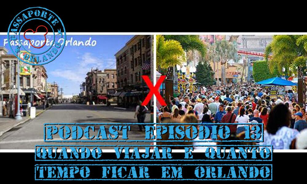 PODCAST EP. 13 – Agosto/2014 – Dicas sobre a melhor época para ir para Orlando e quanto tempo ficar