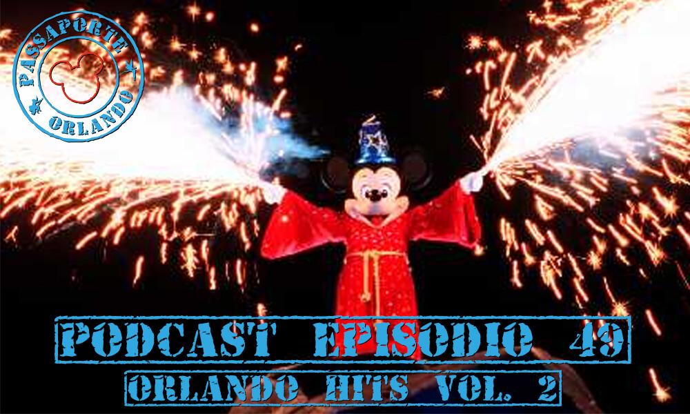 PODCAST EP. 49 – Orlando Hits Vol. 2