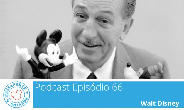 PODCAST EP. 66 – Walt Disney
