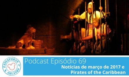 PODCAST EP. 69 – Notícias de Março de 2017 e Pirates of the Caribbean