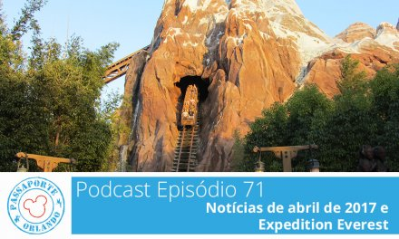PODCAST EP. 71 – Notícias de Abril de 2017 e Expedition Everest