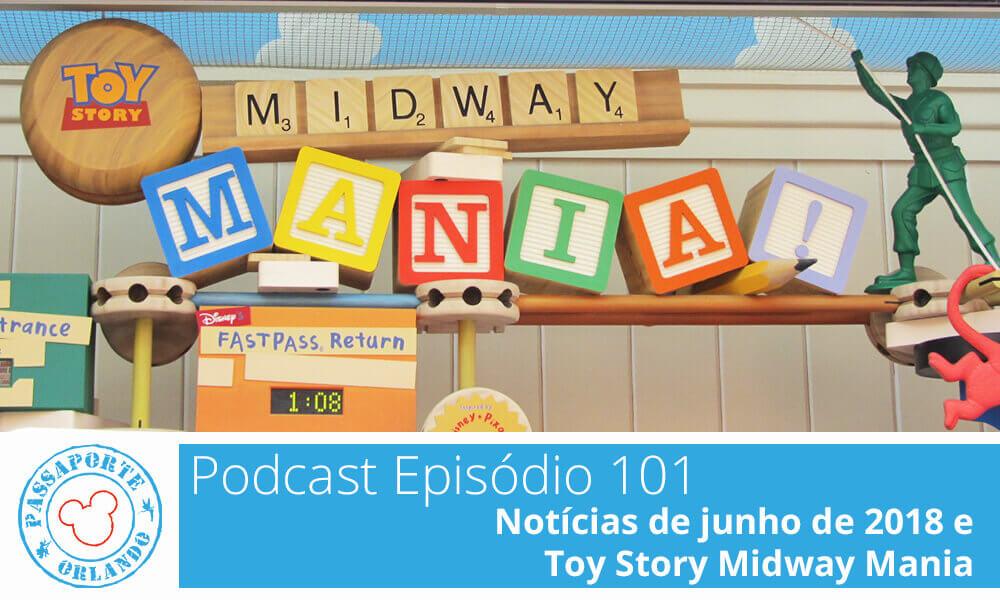 PODCAST EP. 101 – Notícias de Junho de 2018 e Toy Story Midway Mania