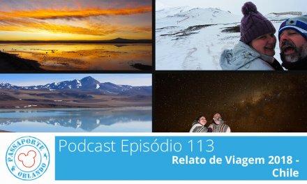 PODCAST EP. 113 – Relato de Viagem 2018 – Chile