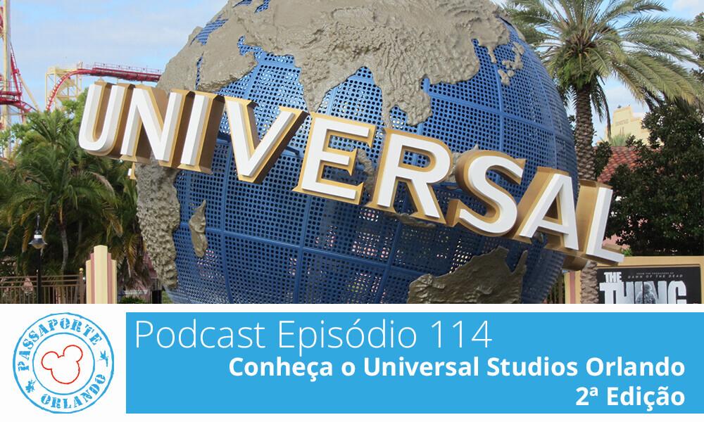 PODCAST EP. 114 – Conheça o Universal Studios Orlando – 2ª Edição