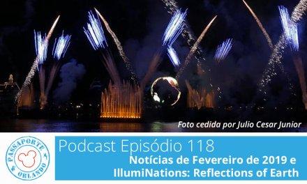 PODCAST EP. 118 – Notícias de Fevereiro de 2019 e IllumiNations: Reflections of Earth