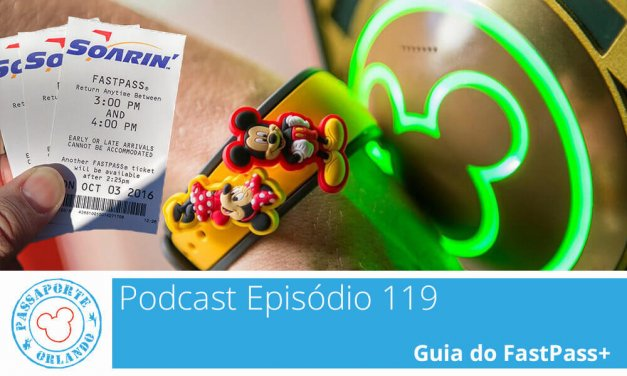 PODCAST EP. 119 – Guia do FastPass+
