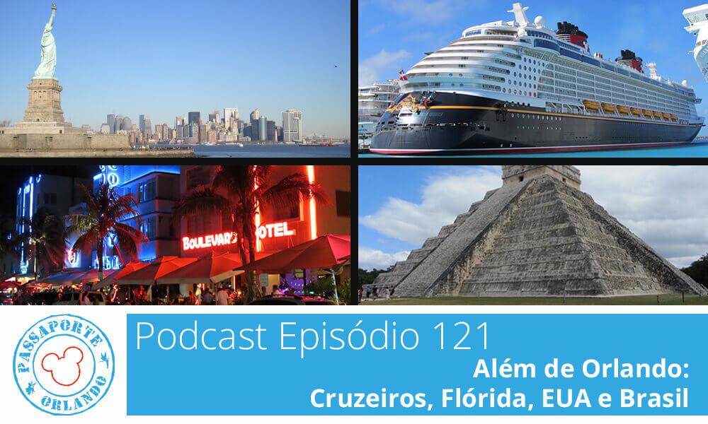 PODCAST EP. 121 – Além de Orlando: Cruzeiros, Flórida, EUA e Brasil
