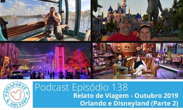 PODCAST EP. 138 – Relato de Viagem – Outubro 2019 – Orlando e Disneyland (Parte 2)