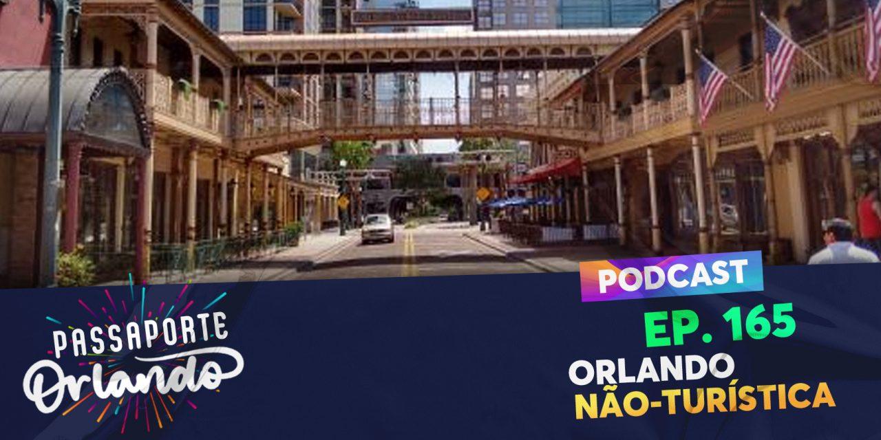 PODCAST Ep. 165 – Orlando Não-Turística