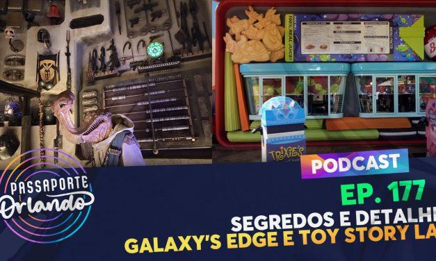 PODCAST Ep. 177 – Segredos e Detalhes: Galaxy's Edge e Toy Story Land