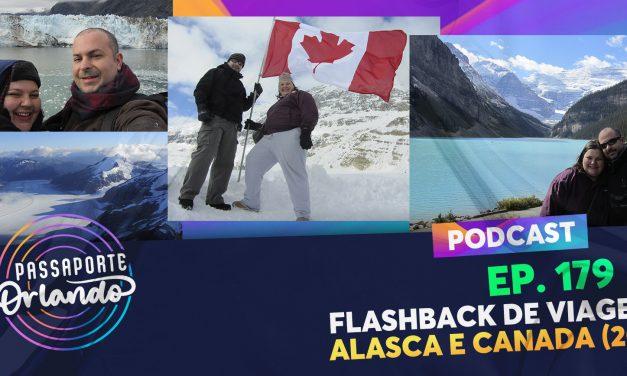 PODCAST EP. 179 – Flashback de Viagem – Alasca e Canadá (2013)